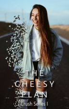 Crush Series I: The Cheesy Plan by osmLowis