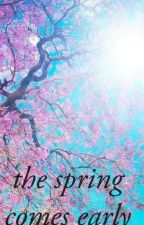the spring comes early (poetry #4) by Jamie_Stang