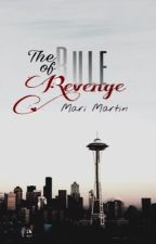 The Rule of Revenge (New Adult) [Completed] by Nilly_
