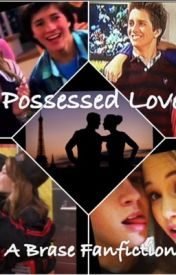 Possessed Love (Brase Fanfiction) by American_Arrow