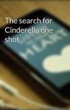 The search for Cinderella one shot by BlondeShortbread