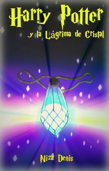 Harry Potter y la Lágrima de Cristal.