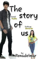 The Story of Us (KathNiel) by ronadelmar28