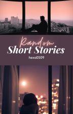 Random Short Stories by hexa0509