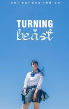 Turning Beast by someonenamedice