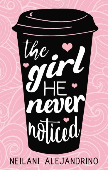 The Girl He Never Noticed [PUBLISHED: Pop Fiction Summit Media Books] by sweetdreamer33