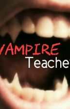 vampire teacher by Tia_McBrien