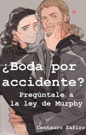 ¿Boda por accidente? Pregúntale a la ley de Murphy [THORKI: +18] by CentauroZafiro