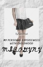 My Personal Experiences with Childhood Misogyny by LizzzieRead