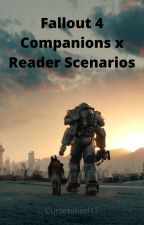 Fallout 4 Companions (+King and Butch) x Reader Scenarios by Curseblood17