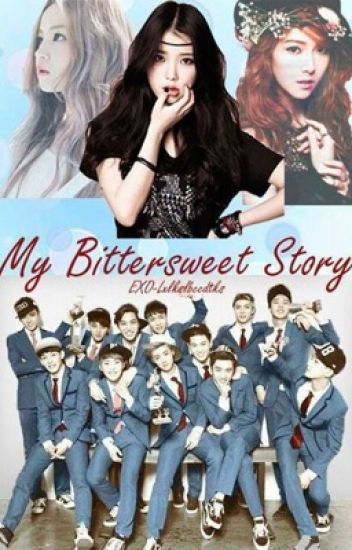 My Bittersweet Story (EXO fanfic) [hiatus: over]