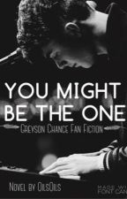 You might be the one ❤ [Greyson Chance Fan Fiction] by QilsQils