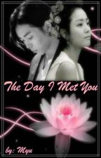 A DANGEROUS LOVE (BOOK 2): THE DAY I MET YOU by myu_monbebe