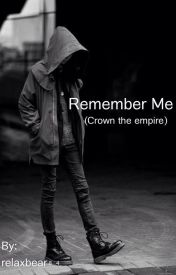 Remember me ( crown the empire) by upthemountains