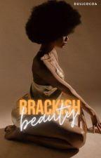 Brackish Beauty by dullcocoa
