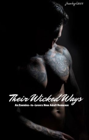 Their Wicked Ways: An Enemies-to-Lovers New Adult Romance by jhawkgrl2003