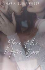 Slave Of The Mafia Boss (Mafias Series # 1) (Wattys2016) by SixxthSergeant