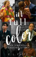 In Full Color - an Umbrella Academy Story by EmmaFultz