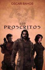 LOS PROSCRITOS. (terminada) by valanaista