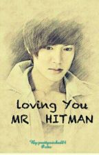 Loving You MR HITMAN by prettywicked84