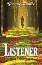 Listener by YvonneKindle