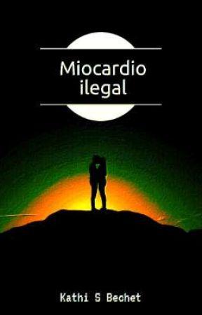 Miocardio ilegal by KatherinBechet