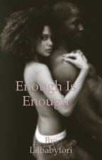 Enough is Enough by Lilbabytori