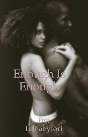 Enough is Enough by Lilbabytori