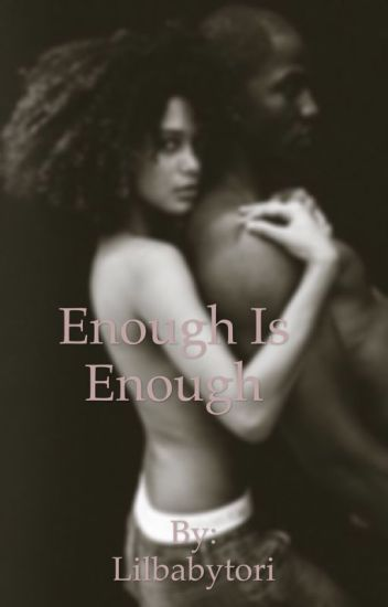 Enough is Enough