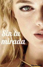 Sin tu mirada by starkook97