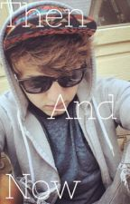 Then and Now- A Jc Caylen Fanfic by AnastasiaTellStories