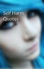 Self Harm Quotes by fefe22