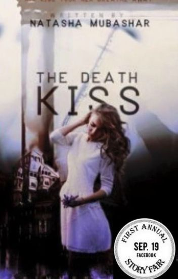 The Death Kiss (Nanowrimo)#wattys2017