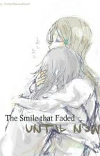 The Smile that Faded Until Now by dxxdgirl