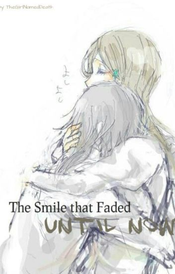 The Smile that Faded Until Now