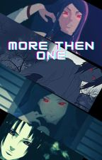 More than one by ReaperDeathQueen