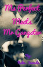Ms.Perfect meets Mr.Gangster by Cestipie