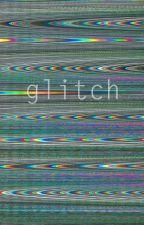 glitch by OneOfTheWeird