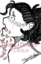 Painful Flowers || LAMS Hanahaki by -flxwercrxwn-
