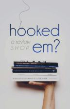 Hooked 'Em?   A Review Shop by swaggerism