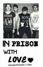 In Prison With Love || Calum Hood by ImYourPerfectMatch