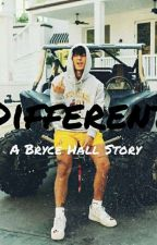 Different: A Bryce Hall Story by Simp4hall