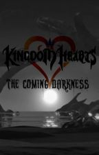 Kingdom Hearts: The Coming Darkness by papatutsol