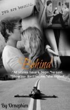 Behind (Martin Garrix FanFiction) by Ornephim