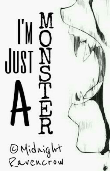 I'm Just A Monster (Naruto FanFic)