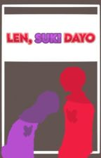 """ Len, Suki Dayo. "" A LenTotally x GarbyVA Fanfiction by LizRelon092"