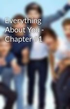 Everything About You - Chapter #1 by Swedish1DNovels