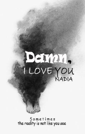 Damn, I Love You ; M.E
