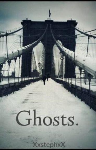 Ghosts. by XxstephxX