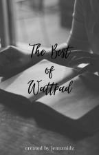 The Best of Wattpad by jennanidz